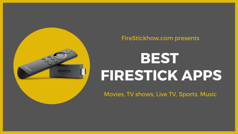 Top 21 Best Amazon FireStick Apps for Movies, TV, Sports