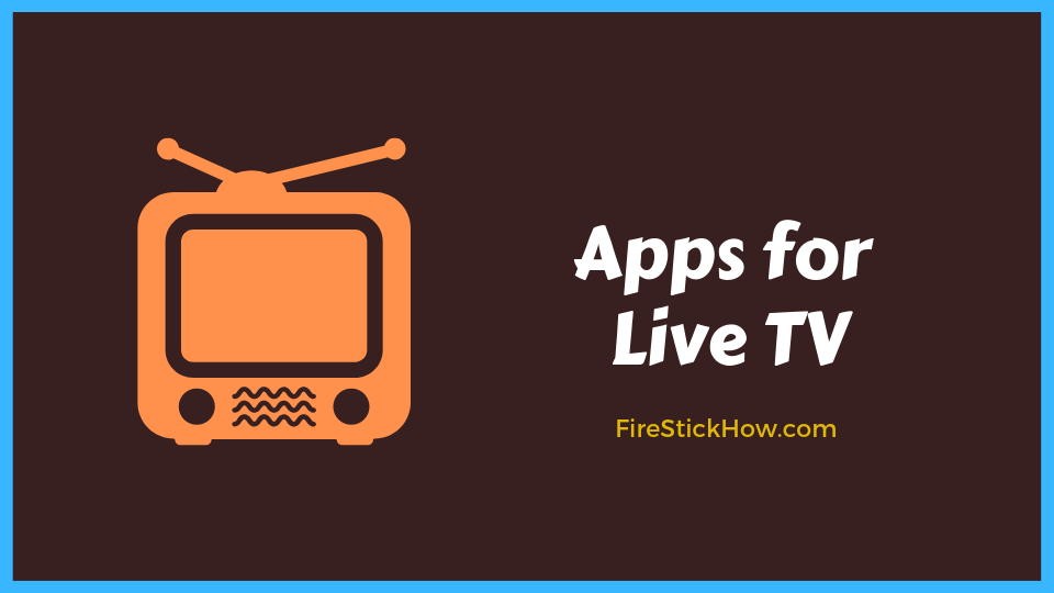 Top 20 Best FireStick Apps to Watch Free Movies, Live TV